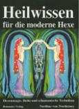 Nerthus von Norderney: Heilwissen für die moderne Hexe