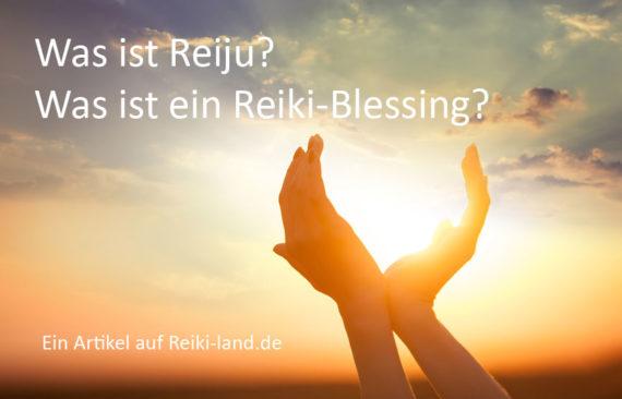 was ist Reiju? Was ist ein Reiki Blessing?