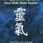 Robert N. Fueston The History and System of Usui Shiki Reiki Ryoho