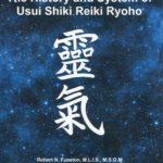 Robert N. Fueston The History and System of Usui Shiki Reiki Ryoho