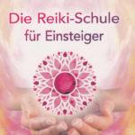 Barbara Simonsohn: Die Reiki-Schule für Einsteiger