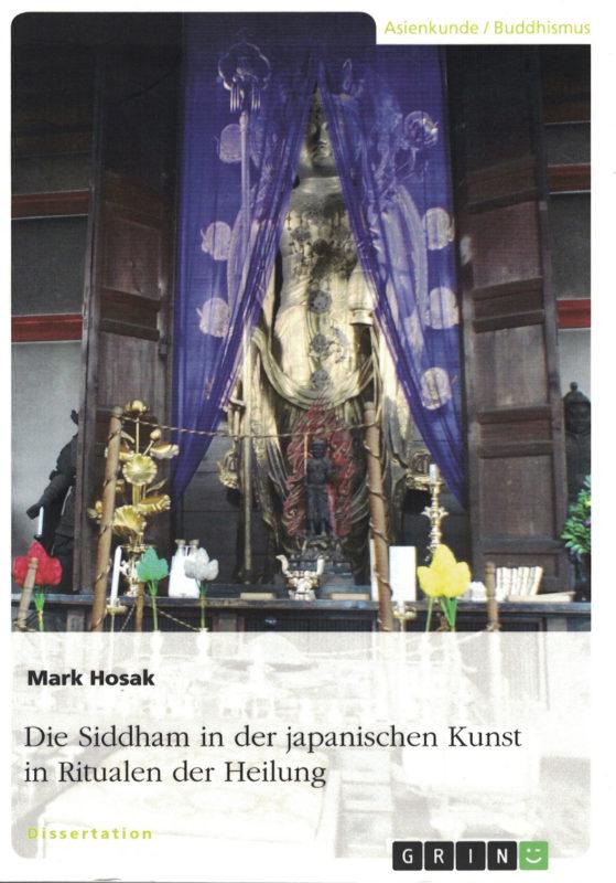 Mark Hosak: Die Siddham in der japanischen Kunst in Ritualen der Heilung