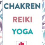 Hannah Bargfrede: Chakren, Reiki, Yoga