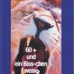Horst H. Günther 60 + und ein Biss-chen weise
