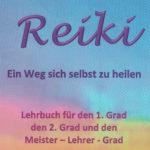 Rita Weber: Reiki. Ein Weg sich selbst zu heilen