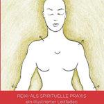 Nathalie Jaspar: Reiki als spirituelle Praxis – ein illustrierter Leitfaden