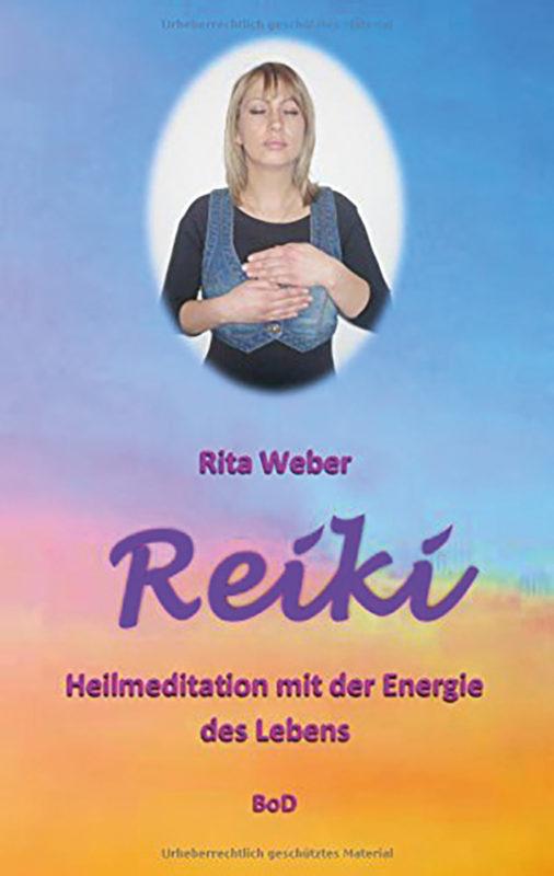 Rita Weber: Reiki - Heilmeditation mit der Energie des Lebens