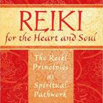 Amy Z. Rowland: Reiki for the Heart and Soul – The Reiki Principles as Spiritual Pathwork