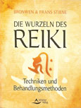 Bronwen & Frans Stiene: Die Wurzeln des Reiki