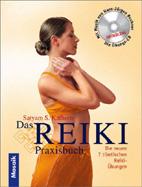 Satyam S. Kathrein: Das Reiki Praxisbuch