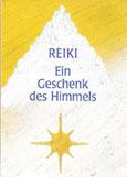 Gertrud A. Manasek: Reiki - Ein Geschenk des Himmels