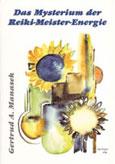Gertrud A. Manasek: Das Mysterium der Reiki-Meister-Energie