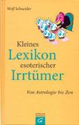 Wolf Schneider: Kleines Lexikon esoterischer Irrtümer