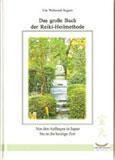 Ute Wehrend-Segers: Das große Buch der Reiki-Heilmethode
